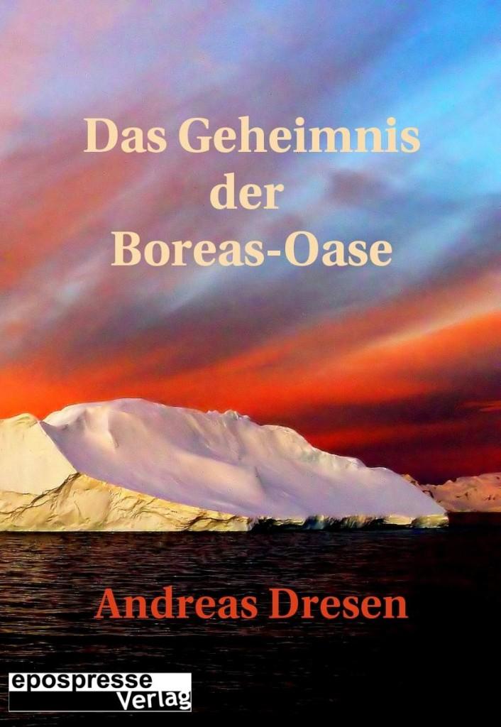 Das Geheimnis der Boreas-Oase - Ein Abenteuer in der Antarktis