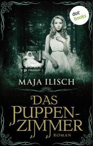 Maja Ilisch - Das Puppenzimmer